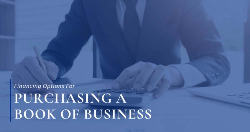 Financing Options for Purchasing a Book of Business