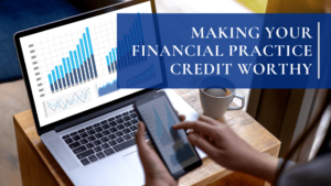 Making Your Financial Practice Credit Worthy
