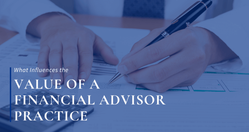 influences value of financial advisor practice